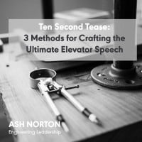 Ten Second Tease – 3 Methods for Crafting the Ultimate Elevator Speech