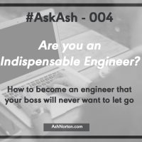 Are You an Indispensable Engineer?