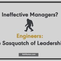 Engineering Manager – The Sasquatch of Leadership?
